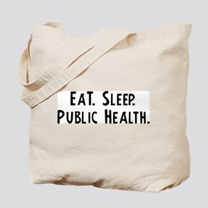 Eat, Sleep, Public Health Tote Bag