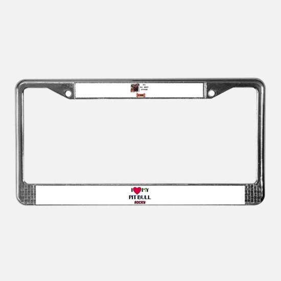 I LOVE MY PIT BULL ROCKY License Plate Frame