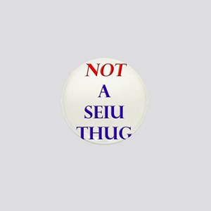 Not a SEIU THUG Mini Button
