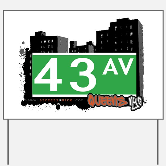 43 AVENUE, QUEENS, NYC Yard Sign