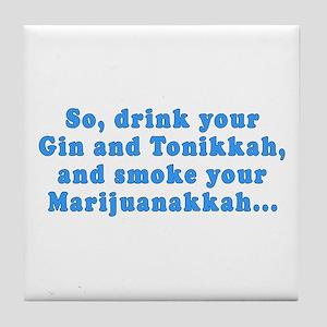 'Gin and Tonikkah, Marijuanakkah' Tile Coaster