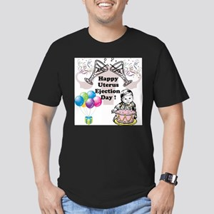 Happy Uterus Ejection Day T-Shirt