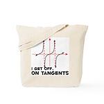 I Get Off On Tangents Tote Bag