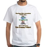 Recession Humor White T-Shirt