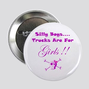 "Trucks are for Girls 2.25"" Button"