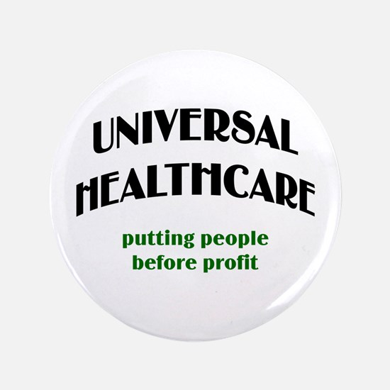 "Universal Health Care 3.5"" Button"