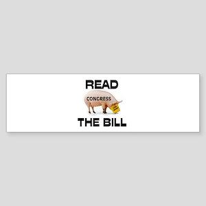 READ THE BILL ! Bumper Sticker