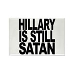 Hillary Is Still Satan Rectangle Magnet (10 pack)