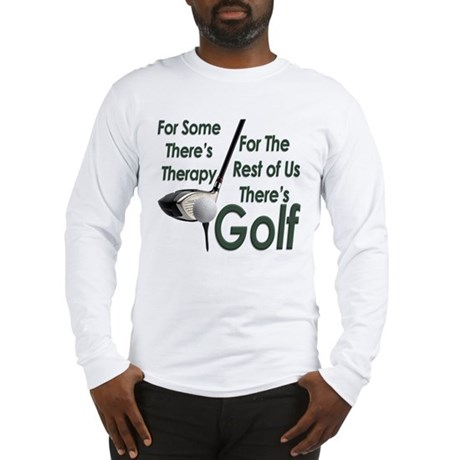 Golf Therapy Long Sleeve T-Shirt