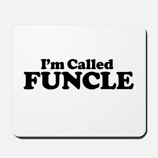 I'm Called Funcle Mousepad