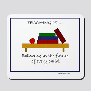 """Teaching is..."" Mousepad"