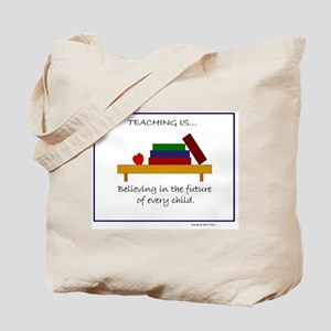 """Teaching is..."" Tote Bag"