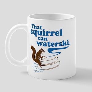 That Squirrel Can Waterski Mug