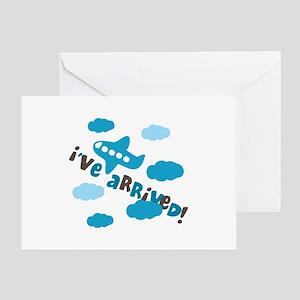I've Arrived Greeting Card
