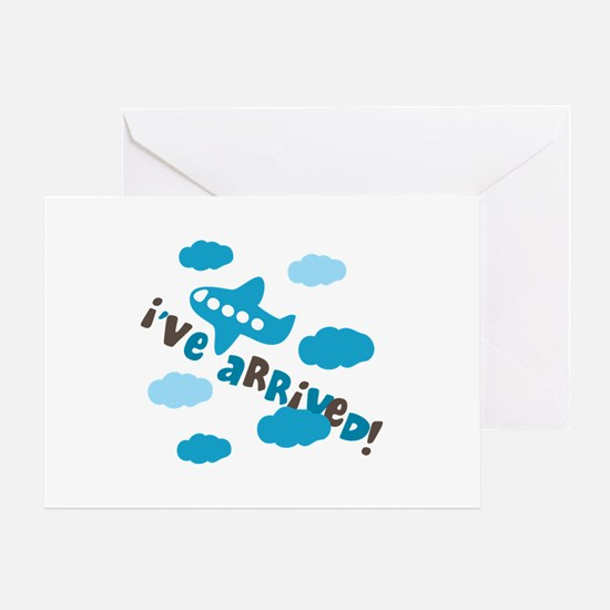 I've Arrived Greeting Card
