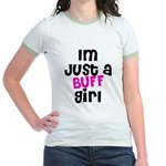 Im Just A Buff Girl Jr. Ringer T-Shirt