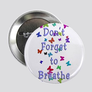 "Breathe! 2.25"" Button"