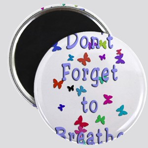 Breathe! Magnet