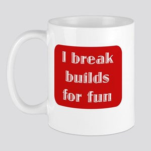 2-i_break_builds_for_fun Mugs