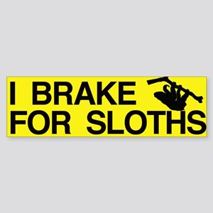 I Brake For Sloths Bumper Sticker