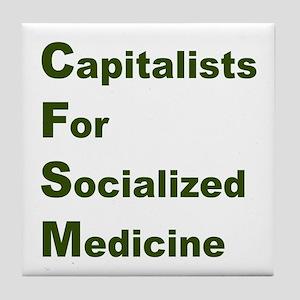 Capitalists for Socialized Medicine Tile Coaster