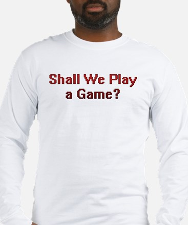 Shall We Play A Game? Long Sleeve T-Shirt