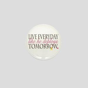 Live Everyday... Mini Button