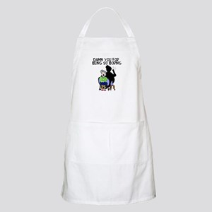 damn you for being so boring BBQ Apron
