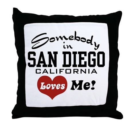 Somebody In San Diego Loves Me Throw Pillow