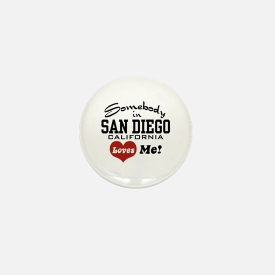 Somebody In San Diego Loves Me Mini Button