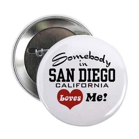 "Somebody In San Diego Loves Me 2.25"" Button"