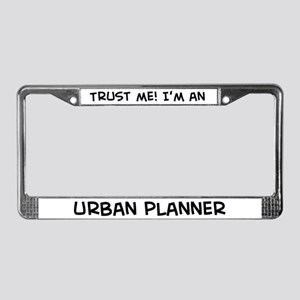 Trust Me: Urban Planner License Plate Frame