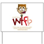 Obama WTF!? Design 1 Yard Sign
