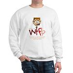 Obama WTF!? Design 1 Sweatshirt