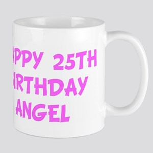 HAPPY 25TH BIRTHDAY ANGEL Mug