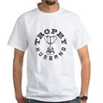 Trophy Husband White T-Shirt