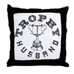 Trophy Husband Throw Pillow