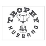 Trophy Husband Small Poster