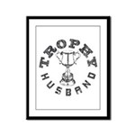 Trophy Husband Framed Panel Print