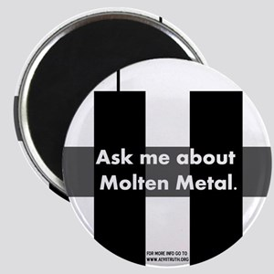 Ask me about Molten Metal Magnet