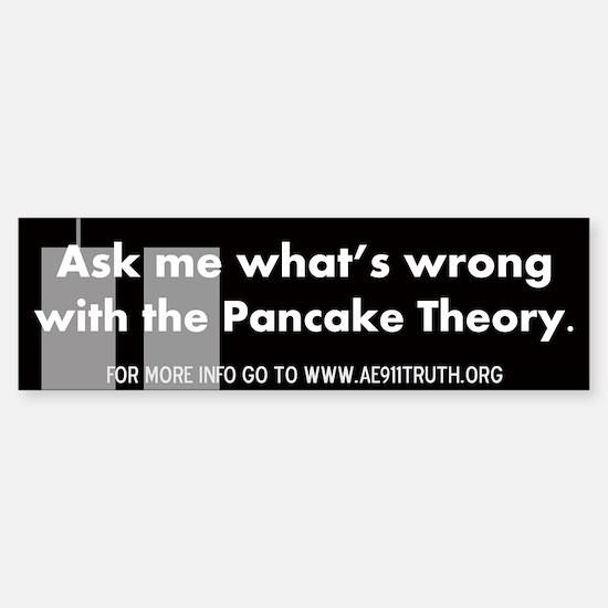 Pancake Theory Bumper Bumper Bumper Sticker