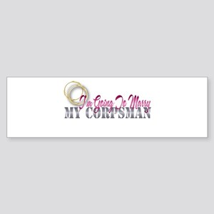 going to marry my corpsman Bumper Sticker