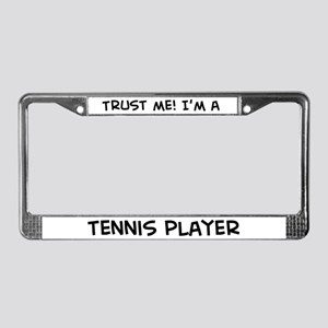 Trust Me: Tennis Player License Plate Frame