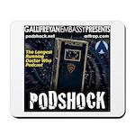 Podshock Mousepad