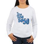 50 Women's Long Sleeve T-Shirt