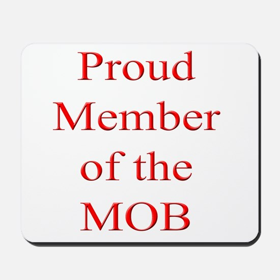 Proud Member of the MOB Mousepad