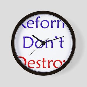 Reform don't destroy! Wall Clock