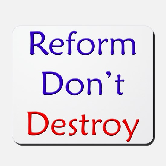 Reform don't destroy! Mousepad