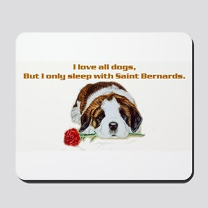 Sleep with Saint Bernards Mousepad