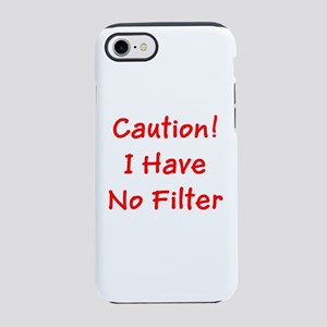 Caution! I Have No Filter Ron iPhone 7 Tough Case